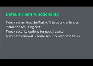 LetsEncrypt conf2015 Slide 24 - Default Client Functionality