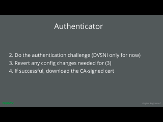 LetsEncrypt conf2015 Slide 28 - Authenticator