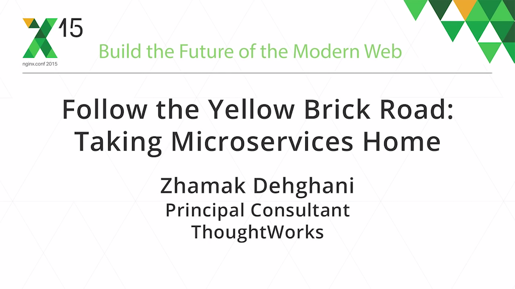 At nginx.conf2015 Zhamak Dehghani, Principal Consultant at ThoughtWork, presented a keynote address on microservices