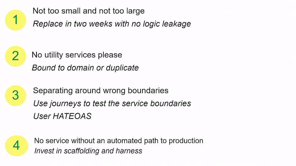 Guidelines for building microservices: (1) Choose right size (2) don't build utility services (3) take care to separate on the right boundaries (4) have an automated path for releasing service updates [presentation by Zhemak Dehghani of ThoughtWorks at nginx.conf 2015]