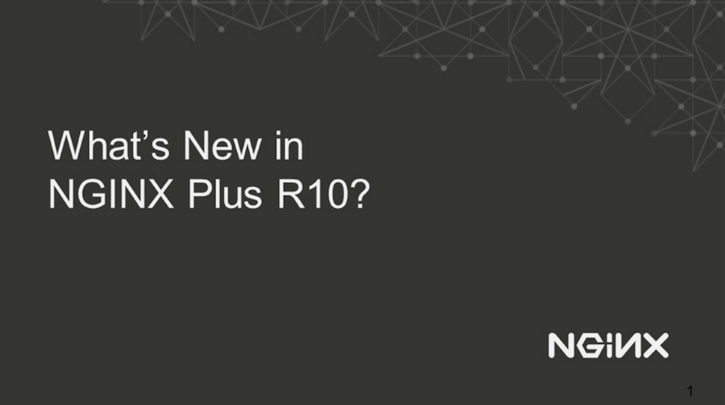 Title slide for webinar 'What's New in NGINX Plus R10?' [NGINX Plus R10 webinar with WAF, JWT, and more]