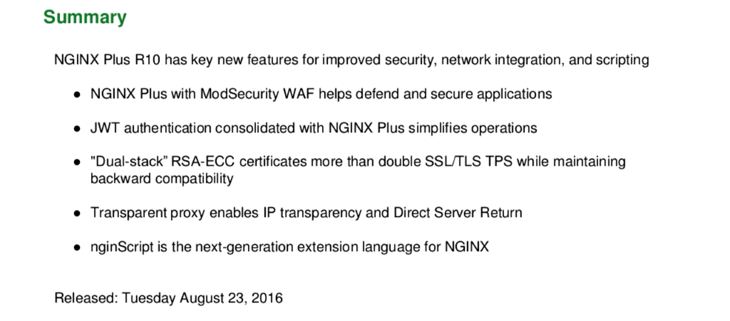 In summary, NGINX Plus R10 features include the ModSecurity WAF, native JWT support, 'dual-stack' RSA-ECC certificates, transparent proxy, and nginScript [NGINX Plus R10 webinar]