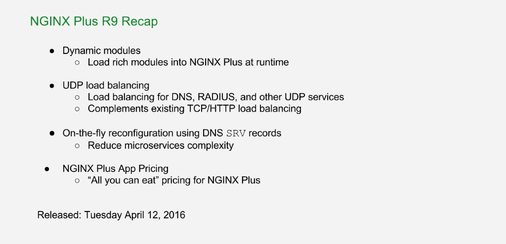 Recap of features adding in NGINX Plus R9: dynamic modules, UDP load balancing, support for service discovery with DNS SRV records, App Pricing [NGINX Plus R10 webinar]