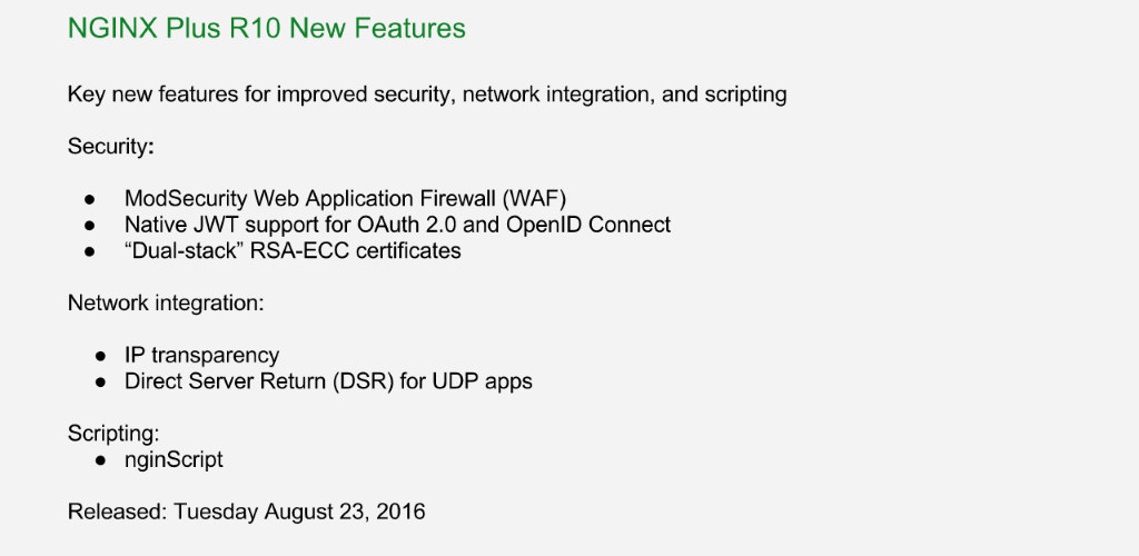 Summary of new features in NGINX Plus R10: ModSecurity WAF, native JSON Web Token (JWT) support, 'dual-stack' RSA-ECC certificates, IP Transparency, Direct Server Return, and nginScript [NGINX Plus R10 webinar]