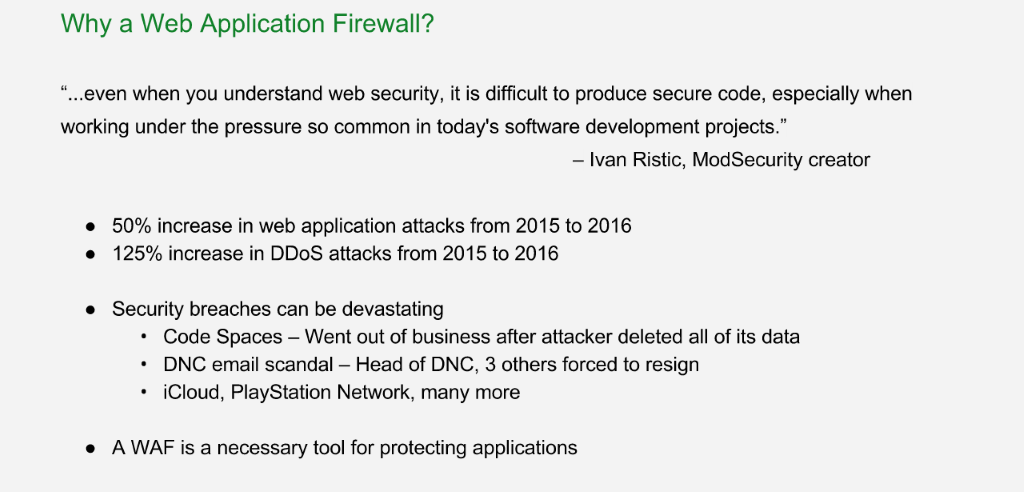 A web application firewall (WAF) is crucial for protecting applications: in 2015 there was a 50% increase in attacks on applications and a 125% increase in DDoS attacks [NGINX Plus R10 webinar]